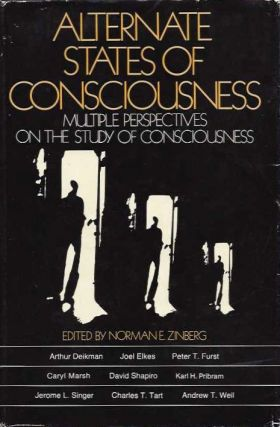ALTERNATE STATES OF CONSCIOUSNESS; Multiple Perspectives on the Study of Consciousness. Norman Zinberg.