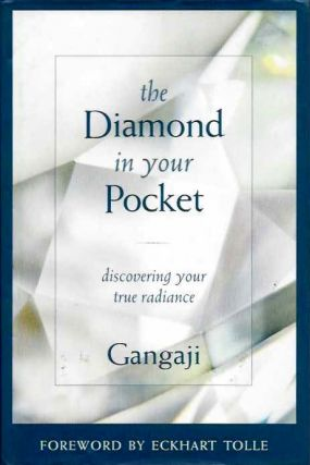 THE DIAMOND IN YOUR POCKET; Discovering Your True Radiance. Gangaji.