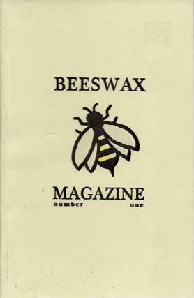 BEESWAX MAGAZINE NUMBER ONE; A Quarterly Journal of Literature & Art. John Peck, Laureen Shifley.