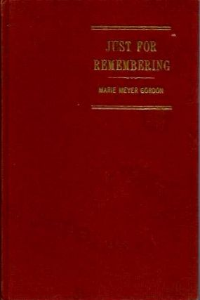 JUST FOR REMEMBERING; A Book of Favorite Poems. Marie Mayer Gordon