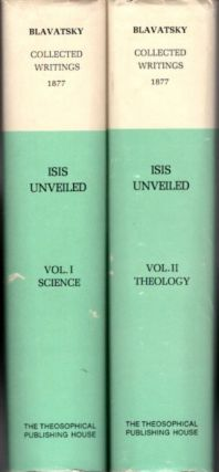 ISIS UNVEILED; Collected Writings 1877. H. P. Blavatsky