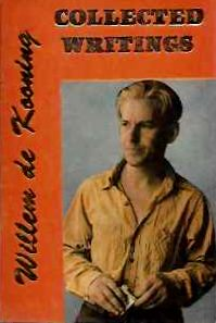COLLECTED WRITINGS. Willem de Kooning.