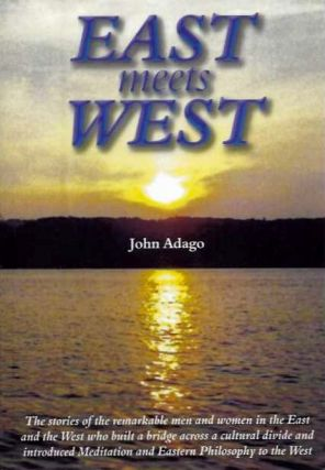 EAST MEETS WEST. John Adago.