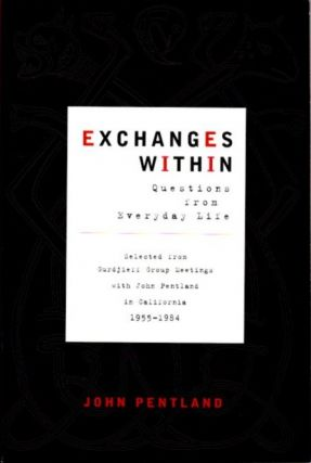 EXCHANGES WITHIN: QUESTIONS FROM EVERYDAY LIFE. John Pentland