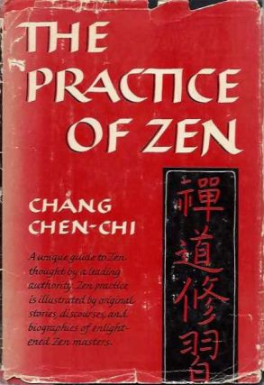THE PRACTICE OF ZEN. Chang Chen-Chi.