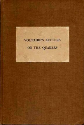 VOLTAIRE'S LETTERS ON THE QUAKERS; A Critical Translation. Voltaire, Wilson Frescoln.