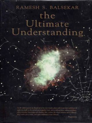 THE ULTIMATE UNDERSTANDING. Ramesh S. Balsekar