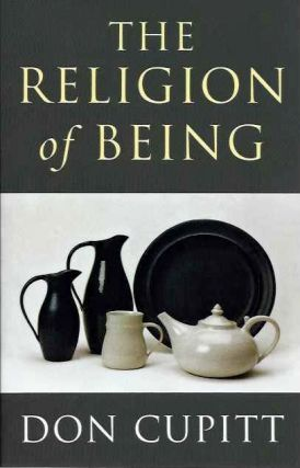 THE RELIGION OF BEING. Don Cupitt.