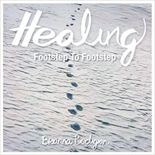 HEALING FOOTSTEP TO FOOTSTEP. Brianna Bedigian