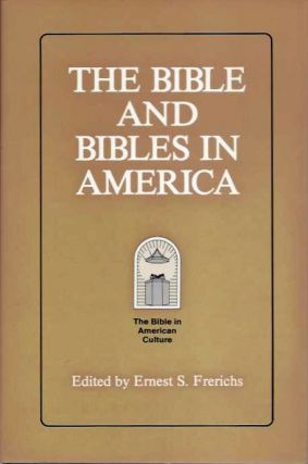 THE BIBLE AND BIBLES IN AMERICA. Ernest S. Frerichs.