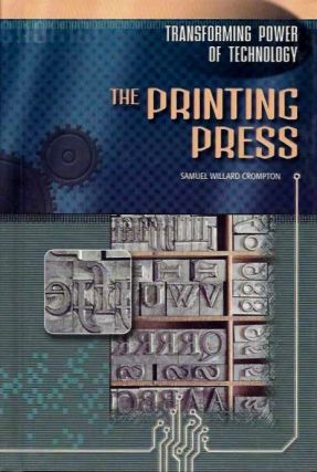 THE PRINTING PRESS. Samuel Willard Crompton