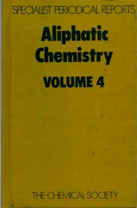 ALIPHATIC CHEMISTRY: VOLUME 4; A Review of the Literature published during 1974. A. McKillop.