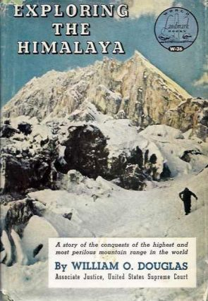 EXPLORING THE HIMALAYA. William O. Douglas