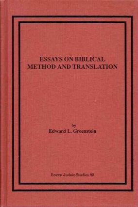 ESSAYS ON BIBLICAL METHOD AND TRANSLATION. Edward L. Greenstein.