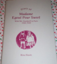 DIARY OF MADAME EGOUT POUR SWEET: WITH MR. GURDJIEFF IN PARIS, 1948 - 1949. Rina Hands.