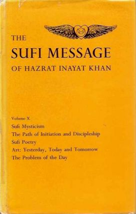 THE VISION OF GOD AND MAN; CONFESSIONS; FOUR PLAYS. Hazrat Inayat Khan.