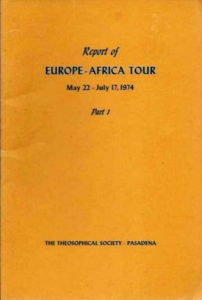 REPORT OF THE EUROPE-AFRICA TOUR MAY 22 - JULY 17, 1974; Part 1. Grace F. Knoche.