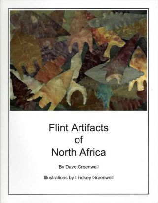 FLINT ARTIFACTS OF NORTH AMERICA. Dave Greenwell