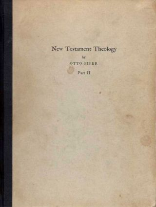 NEW TESTAMENT THEOLOGY; Class Notes of Professor Piper's Course in 1943-1944