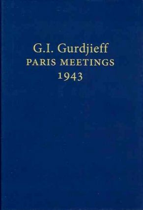 G.I. GURDJIEFF PARIS MEETINGS 1943.