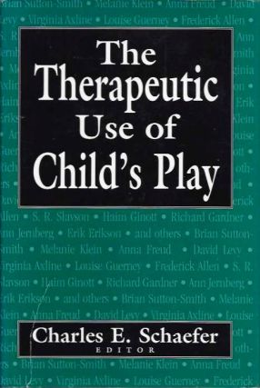 THE THERAPEUTIC USE OF CHILD'S PLAY. Charles Schaefer.