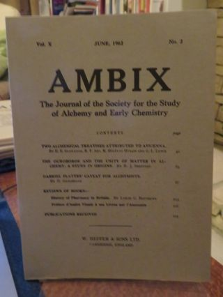 AMBIX, VOL. X; The Journal of the Society for the Study of Alchemy and Early Chemistry. Roy G. Neville, H E. Stapleton, R F. Azo, M. Hidayat Husain, G L. Lewis, Philip Pomper, Ronald Stearne Wilkinson, Walter Pagel, Allen G. Debus, D. Geoghegon.