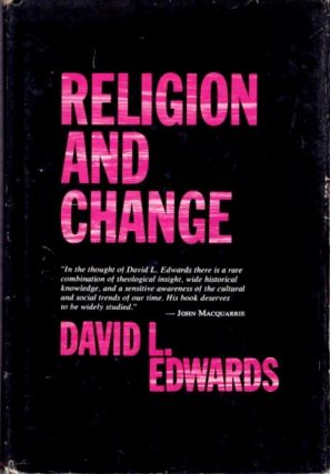 RELIGION AND CHANGE. David L. Edwards