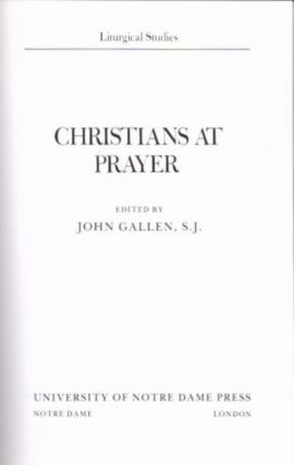CHRISTIANS AT PRAYER. John Gallen