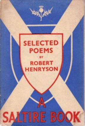 SELECTIONS FROM TEH POEMS OF ROBERT HENRYSON. Robert Henryson