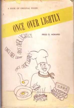 ONCE OVER LIGHTLY; A Book of Original Poems. Fred Howard