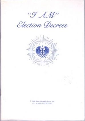 """I AM"" ELECTION DECREES. Edna Wheeler Ballard"