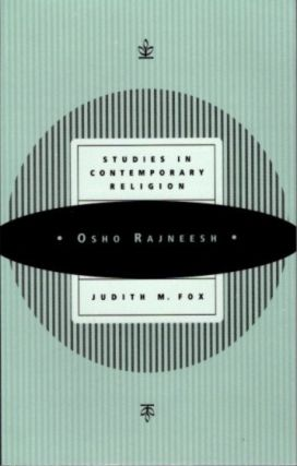 OSHO RAJNEESH; Studies in Contemporary Religion. Judith M. Fox