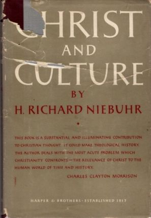 CHRIST AND CULTURE. Reinhold Niebuhr