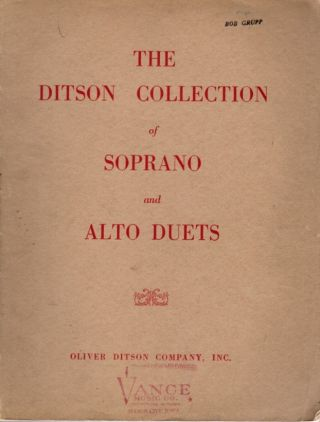 THE DITSON COLLECTION OF SOPRANO AND ALTO DUETS. Oliver Ditson