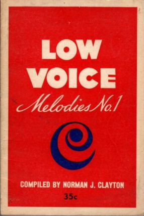 LOW VOICE MELODIES NO. 1. Norman J. Clayton