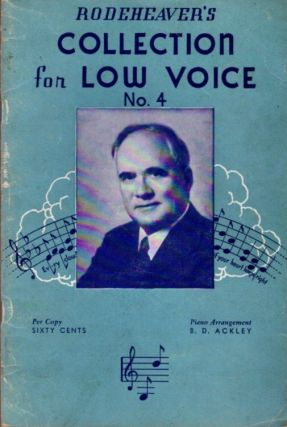 RODEHEAVER'S COLLECTION FOR LOW VOICE NO. 4. Homer Rodeheaver