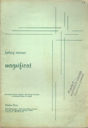 MAGNIFICAT; For mixed chorus, trumpet, and string orchestra / keyboard (piano or organ). Halsey Stevens.