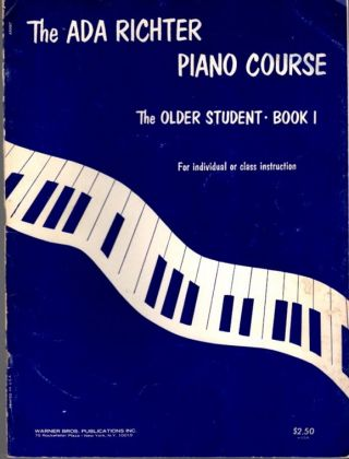 THE ADA RICHTER PIANO COURSE: THE OLDER STUDENT, BOOK 1. Ada Richter.