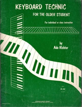 KEYBOARD TECHNIC FOR THE OLDER STUDENT. Ada Richter.