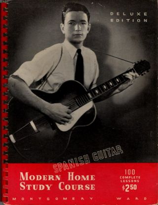 SPANISH GUITAR.MODERN HOME STUDY COURSE. 100 COMPLETE LESSONS. Montgomery Ward.