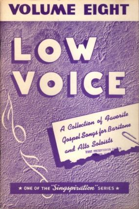 CHOICE COLLECTION OF GOSPEL SOLOS FOR LOW VOICE BOOK NUMBER EIGHT. Alfred Smith
