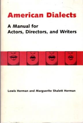 AMERICAN DIALECTICS; A Manual for Actors, Directors, and Writers. Lewis Herman, Marguerite...