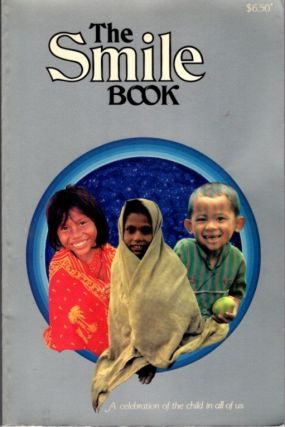 THE SMILE BOOK; A Celebration of the Child in All of Us. Tony Gordon, David Stwart
