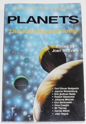 PLANETS:; The Astrological Tools. Joan McEvers.