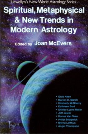 SPIRITUAL METAPHYSICAL AND NEW TRENDS IN MODERN ASTROLOGY. Joan McEvers.