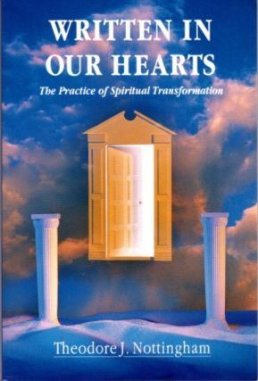 WRITTEN IN OUR HEARTS; The Practice of Spiritual Transformation. Theodore Nottingham