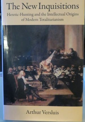 THE NEW INQUISITIONS; Heretic-Hunting and the Intellectual Origins of Modern Totalitarianism....