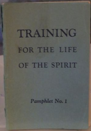 TRAINING FOR THE LIFE OF THE SPIRIT; Pamphlet No. 1. Gerald Heard.