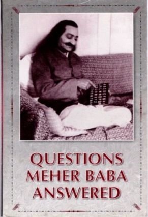 QUESTIONS MEHER BABA ANSWERED. Meher Baba.