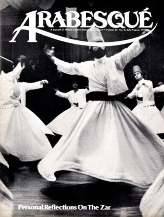 ARABESQUE: A JOURNAL OF MIDDLE EASTERN DANCE AND CULTURE, VOL. IV, NO. II, JULY-AUGUST 1978. Katherine Janowitz.